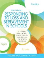 Holland, John - Responding to Loss and Bereavement in Schools - 9781849056922 - V9781849056922
