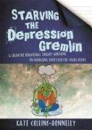 Collins-Donnelly, Kate - Starving the Depression Gremlin - 9781849056939 - V9781849056939