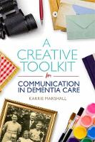 Marshall, Karrie - Creative Toolkit for Communication in Dementia Care - 9781849056946 - V9781849056946