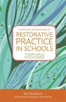 Hansberry, Bill - A Practical Introduction to Restorative Practice in Schools: Theory, Skills and Guidance - 9781849057073 - V9781849057073