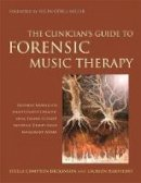 Compton-Dickinson, Stella, Hakvoort, Laurien - The Clinician's Guide to Forensic Music Therapy: Treatment Manuals for Group Cognitive Analytic Music Therapy (G-CAMT) and Music Therapy Anger Management (MTAM) - 9781849057103 - V9781849057103