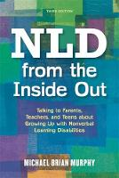 Murphy, Michael Brian - NLD from the Inside Out: Talking to Parents, Teachers, and Teens about Growing Up with Nonverbal Learning Disabilities - Third Edition - 9781849057141 - V9781849057141