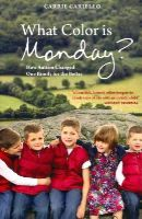 Cariello, Carrie - What Color Is Monday?: How Autism Changed One Family for the Better - 9781849057271 - V9781849057271