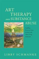 Schmanke, Libby - Art Therapy and Substance Abuse: Enabling Recovery from Alcohol and Other Drug Addiction - 9781849057349 - V9781849057349