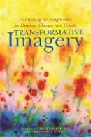 - Transformative Imagery: Cultivating the Imagination for Healing, Change and Growth - 9781849057424 - V9781849057424