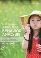 Kearney, Albert J. - Understanding Applied Behavior Analysis, Second Edition: An Introduction to ABA for Parents, Teachers, and Other Professionals - 9781849057851 - V9781849057851