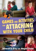 Gray, Deborah D. - Games and Activities for Attaching With Your Child - 9781849057950 - V9781849057950