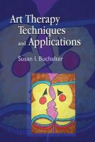 Buchalter, Susan I. - Art Therapy Techniques and Applications - 9781849058063 - V9781849058063