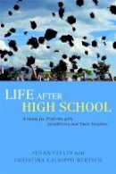 Yellin, Susan - Life After High School: A Guide for Students With Disabilities and Their Families - 9781849058285 - V9781849058285