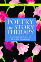 Chavis, Geri Giebel - Poetry and Story Therapy: The Healing Power of Creative Expression (Writing for Therapy Or Personal Development Series) - 9781849058322 - V9781849058322