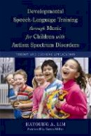 Lim, Hayoung A. - Developmental Speech-Language Training Through Music for Children with Autism Spectrum Disorders: Theory and Clinical Application - 9781849058490 - V9781849058490