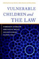Rosemary Sheehan, Helen Rhoades, Nicky Stanley - Vulnerable Children and the Law: International Evidence for Improving Child Welfare, Child Protection and Children's Rights - 9781849058681 - V9781849058681