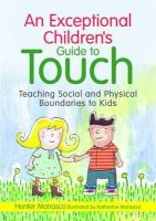 Manasco, Hunter - An Exceptional Children's Guide to Touch: Teaching Social and Physical Boundaries to Kids - 9781849058711 - V9781849058711