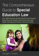 Giuliani, George A. - The Comprehensive Guide to Special Education Law: Answering Over 400 Frequently Asked Questions and Answers Every Educator Needs to Know about the Leg - 9781849058827 - V9781849058827