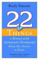 Rudy Simone - 22 Things a Woman With Asperger's Syndrome Wants Her Partner to Know - 9781849058834 - V9781849058834