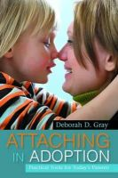 Deborah D. Gray - Attaching in Adoption: Practical Tools for Today's Parents - 9781849058902 - V9781849058902
