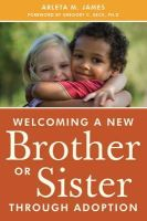 James, Arleta - Welcoming a New Brother or Sister Through Adoption - 9781849059039 - V9781849059039