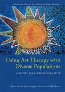 Howie, Paula; Prasad, Sangeeta; Kristel, Jennie - Using Art Therapy with Diverse Populations - 9781849059169 - V9781849059169
