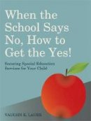 LAUER, VAUGHN - WHEN THE SCHOOL SAYS NOHOW TO GET THE YE - 9781849059176 - V9781849059176