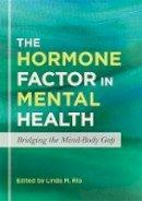 Rio, Linda M. - The Hormone Factor in Mental Health - 9781849059299 - V9781849059299