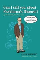 Alan M. Hultquist - Can I Tell You About Parkinson's Disease?: A Guide for Family, Friends, and Carers - 9781849059480 - V9781849059480