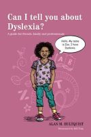 Alan M. Hultquist - Can I Tell You About Dyslexia? - 9781849059527 - 9781849059527