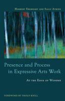 Eberhart, Herbert; Atkins, Sally - Presence and process in expressive arts work - 9781849059572 - V9781849059572