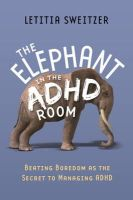 Sweitzer, Letitia - The Elephant in the ADHD Room - 9781849059657 - V9781849059657