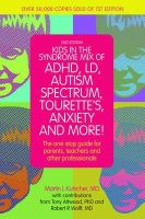 Kutscher, Martin - Kids in the Syndrome Mix of ADHD, LD, Asperger's, Tourette's, Bipolar and More! - 9781849059671 - V9781849059671