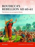 Fields, Nic - Boudicca's Rebellion AD 60-61 - 9781849083133 - V9781849083133