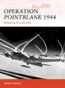 Zaloga, Steven J. - Operation Pointblank 1944 - 9781849083850 - V9781849083850