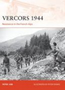 Lieb, Peter - Vercors 1944: Resistance in the French Alps (Campaign) - 9781849086981 - V9781849086981