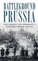 Buttar, Prit - Battleground Prussia - 9781849087902 - V9781849087902