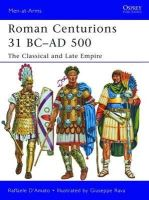 D'Amato, Raffaele - Roman Centurions 31 BC-AD 500 - 9781849087957 - V9781849087957