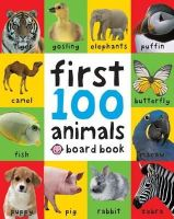 Priddy, Roger - First 100 Animals. (First 100 Soft to Touch Board Books) - 9781849154215 - V9781849154215