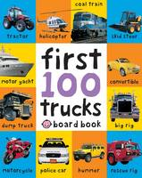 Priddy, Roger - First 100 Trucks. (Soft to Touch Board Books) - 9781849154222 - V9781849154222