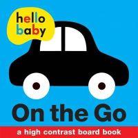 Priddy, Roger - On the Go (Hello Baby) - 9781849158787 - V9781849158787
