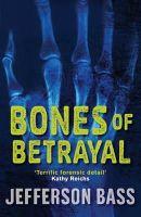 Bass, Jefferson - Bones of Betrayal - 9781849160551 - KTG0010887