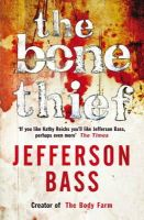 Jefferson Bass - THE BONE THIEF / BONES OF BETRAYAL (2 BOOK SET) -  - 9781849160582