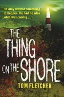 Tom Fletcher - The Thing on the Shore - 9781849161367 - V9781849161367