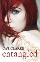 Cat Clarke - Entangled - 9781849163941 - V9781849163941