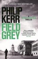 Kerr, Philip - Field Grey. Philip Kerr (Bernie Gunther Mystery 7) - 9781849164146 - V9781849164146