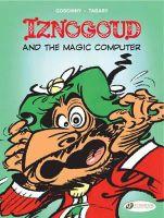 Goscinny, Rene - Iznogoud and the Magic Computer: Iznogoud Vol. 4 - 9781849180009 - V9781849180009