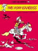 Léturgie, Jean, Fauche, Xavier - The Pony Express: Lucky Luke (Volume 46) - 9781849181945 - V9781849181945