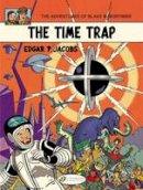 Jacobs, Edgar P. - The Time Trap: Blake & Mortimer (Volume 19) - 9781849182140 - V9781849182140