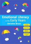Bruce, Christine - Emotional Literacy in the Early Years - 9781849206037 - V9781849206037