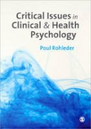Rohleder, Poul - Critical Issues in Clinical and Health Psychology - 9781849207621 - V9781849207621