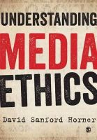 Horner, David Sanford - Understanding Media Ethics - 9781849207881 - V9781849207881