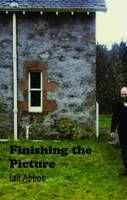 Abbot, Ian - Finishing the Picture: Collected Poems - 9781849211543 - V9781849211543