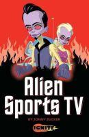 Zucker, Jonny - Alien Sports TV - 9781849269513 - V9781849269513